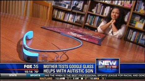 Mother tests Google Glass for autistic son | Autism | Scoop.it
