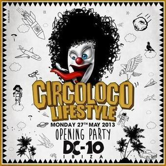 Twitter / viajesaibiza: CIRCOLOCO OPENING PARTY 2013 ... | Ibiza | Scoop.it