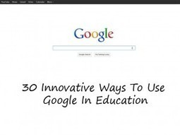 30 Innovative Ways To Use Google In Education | Google in Middle School Education | Scoop.it