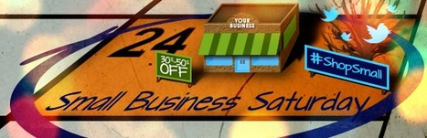 Make The Most Of Small Business Saturday | Business 2 Community | Leadership and Management | Scoop.it