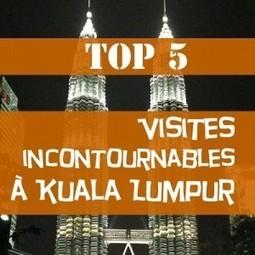Visiter Kuala Lumpur - TOP 5 des visites incontournables à Kuala Lumpur | Voyage Asie du Sud-Est | Scoop.it
