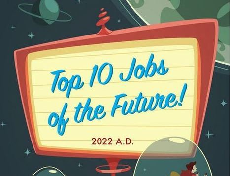 L'emploi en 2022 : top 10 des jobs du futur | Insolites | Scoop.it