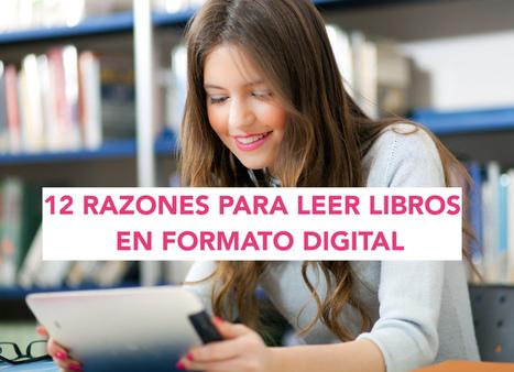 12 Razones para leer libros en formato digital | Bibliotecas Escolares Argentinas | Scoop.it