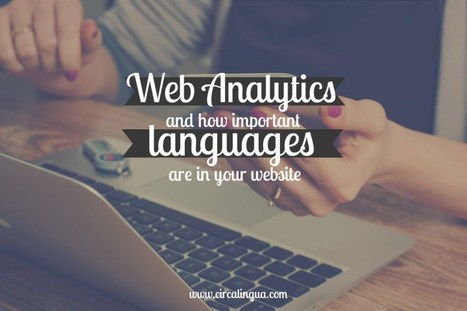 Web analytics and how important languages are in your website • Circa Lingua | Translation, Interpreting & Copywriting | Web Content Enjoyneering | Scoop.it