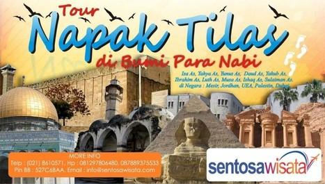 Paket Tour Napak Tilas Nabi di Mesir Jordan Palestina Uni Emirates | SENTOSA WISATA | PAKET UMROH | Scoop.it