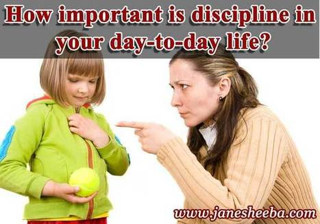 How important is discipline in your day-to-day life? | Life, Love, Personal Development and Family | Scoop.it