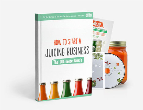 How to Start and Run a SuccessfulJuicing business | Juicing to Profit | itsyourbiz | Scoop.it