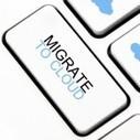 Cloud Application Migration and Development, Just the Basics | Cloud Computing | Scoop.it