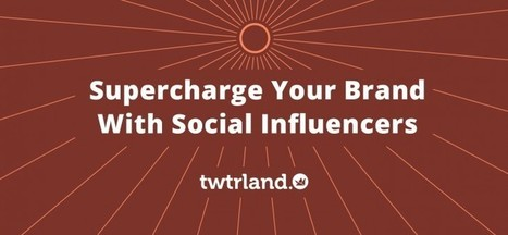 Supercharge Your Brand Message With Your Industry's Social Media Influencers | Social Media News | Scoop.it
