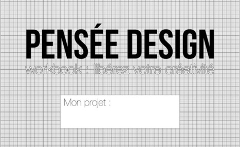 Pensée Design : libérez votre créativité ! | Education et Créativité | Scoop.it
