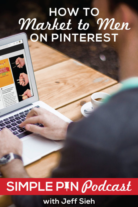 How to Market to Men on Pinterest | AtDotCom Social media | Scoop.it