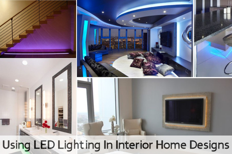Using LED Lighting In Interior Home Designs | Designing Interiors | Scoop.it