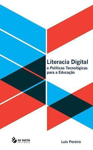 """Literacia Digital e Políticas Tecnológicas para a Educação"" (De Facto Editores; 2013) 