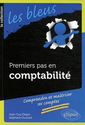 Premiers pas en comptabilité, J.-G. Degos, S. Ouvrard, 2012 | Ouvrages économie & gestion | Scoop.it