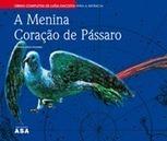 A menina coração de pássaro - no Cata Livros | juju3550 | Scoop.it