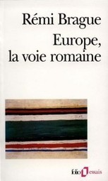 Europe, la voie romaine. Rémi Brague. | ECS Géopolitique de l'Europe | Scoop.it