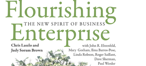 New book on 'flourishing enterprises' inspires the next Global Forum for Business as an Agent of World Benefit: Oct 15-17th | Business as an Agent of World Benefit | Scoop.it
