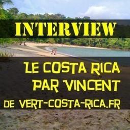 Interview blogueur voyageur : Le Costa Rica par Vincent | Info-Tourisme | Scoop.it