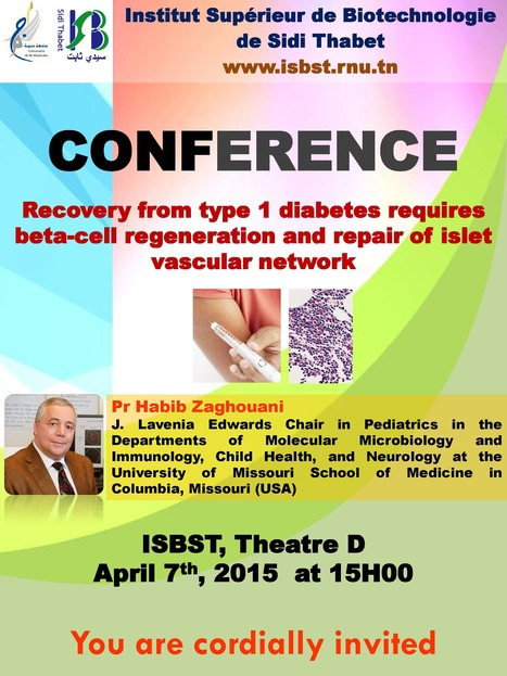 Conference : Recovery from type 1 diabetes requires beta-cell regeneration and repair of islet vascular network; ISBST, Theatre  April 7th, 2015 at 15H00 | Institut Pasteur de Tunis-معهد باستور تونس | Scoop.it