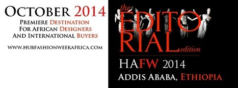 Hub of Africa Fashion Week is back in Ethiopia for 2014! EVENT ... | African Cultural News | Scoop.it