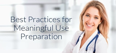 Best Practices for Meaningful Use Preparation | Health care role | Scoop.it