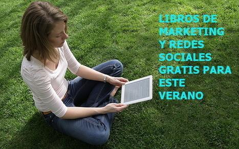 93 libros gratuitos en español sobre Marketing Digital, Social Media y Comunicación | Ecológico Cultura Ciencia Educación Padres Desarrollo Mundo | Scoop.it