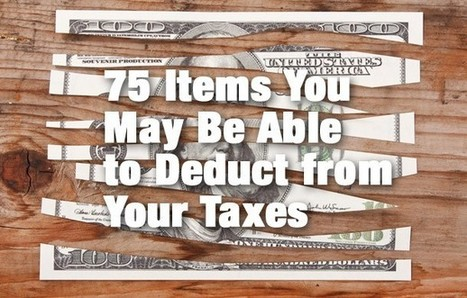 75 Items You May Be Able to Deduct from Your Taxes | Digital-News on Scoop.it today | Scoop.it