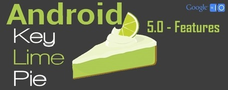 5 predictions for Android 5.0 'Key Lime Pie' features | Alt Digital | Scoop.it