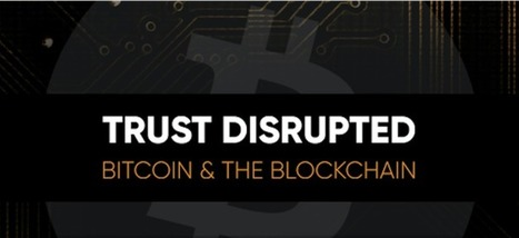 Watch all six episodes of the series Trust Disrupted: Bitcoin and the Blockchain | Crowdfunding, finance, économie collaborative | Scoop.it