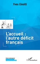 Veille info tourisme - L'accueil : l'autre déficit français   Démarche qualité Tourisme   Scoop.it