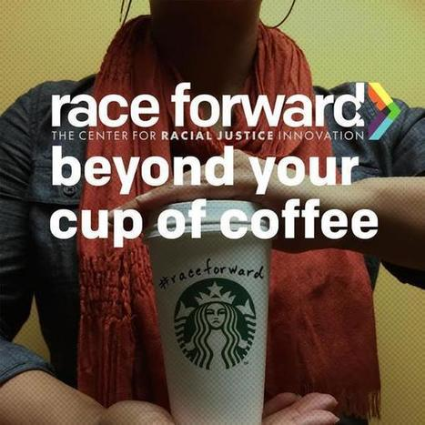 Race Forward pens an open letter to @Starbucks and @USATODAY | Community Village Daily | Scoop.it