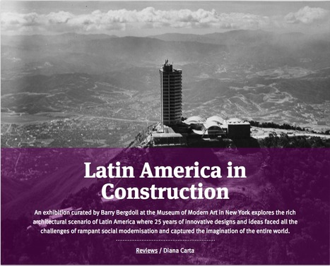 Latin America in Construction: the rich architectural scenario of Latin America where 25 years of innovative designs and ideas | The Architecture of the City | Scoop.it