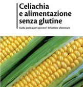 Celiachia: una guida per gli operatori del settore alimentare | senza glutine | Scoop.it
