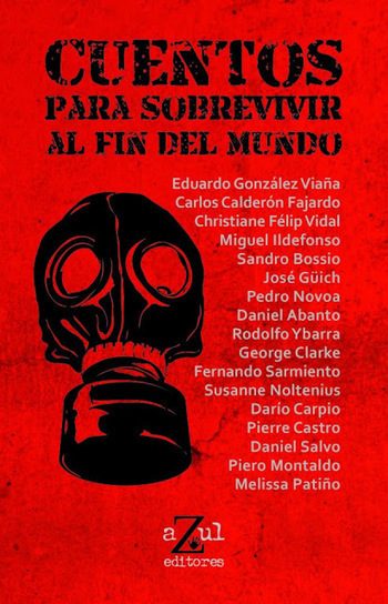 Ciencia Ficción Perú: Cuentos para sobrevivir al fin del mundo   Ciencia ficción, fantasía y terror... en Hispanoamérica   Scoop.it
