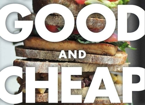 Good and Cheap: How to Eat Well on $4 a Day | Peer2Politics | Scoop.it