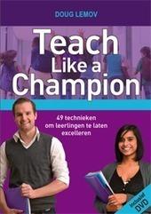 Teach like a Champion | Doug Lemov | Teach Nederland | Kennisproductiviteit | Scoop.it