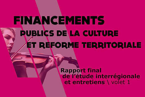 Financements publics de la culture et réforme territoriale : Rapport final de l'étude de la Nacre | digital cinema in the world -  numérisation du cinéma | Scoop.it