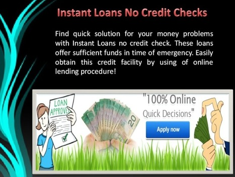 Instant Loans No Credit Checks - Amazing Way Out of Financial Difficulties With Ease on Time - PdfSR.com | Instant Loans Payday | Scoop.it