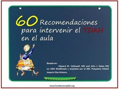 60 Recomendaciones para intervenir el TDAH en el aula | trastorno deficit de atención | Scoop.it