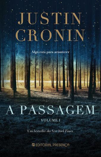 Opinião - A Passagem Livro 1 - Volume I - Justin Cronin- Editorial Presença | Ficção científica literária | Scoop.it