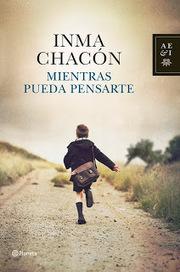 Me gustan los libros: Mientras pueda pensarte, de Inma Chacón | Inma Chacón | Scoop.it