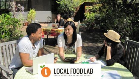 Un incubatore di start-up per il cibo locale: a Palo Alto nasce Local Food Lab | Between technology and humanity | Scoop.it