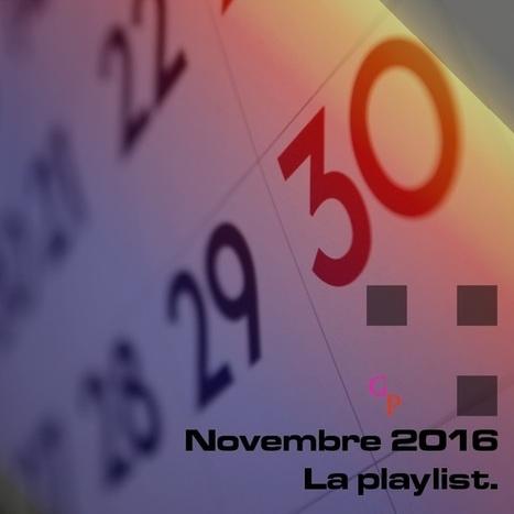 PLAYLIST. Novembre 2016, les titres à ne pas manquer — | ElectronicMusic | Scoop.it