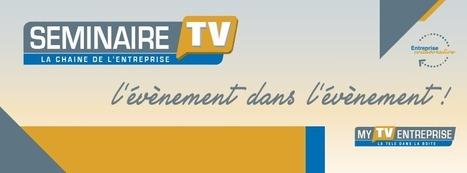 SeminaireTV - MyTVentreprise   film entreprise et film d'entreprise   Scoop.it