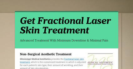 How Does Fractional Laser Skin Treatment Works? | laser scar removal mississippi | Scoop.it