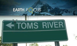 'Earth Focus' Documents How a New Jersey Town Reclaimed Its Water Supply After Decades of Chemical Pollution | Farming, Forests, Water & Fishing (No Petroleum Added) | Scoop.it