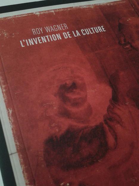 Zones Sensibles – Roy Wagner – L'invention de la culture | philosophie du Libre et du commun | Scoop.it