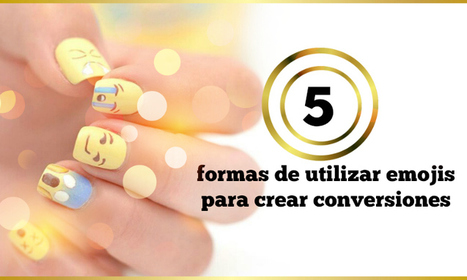 5 formas de utilizar emojis para crear conversiones �� - @AnabellHilarski | Marketing Digital | Scoop.it