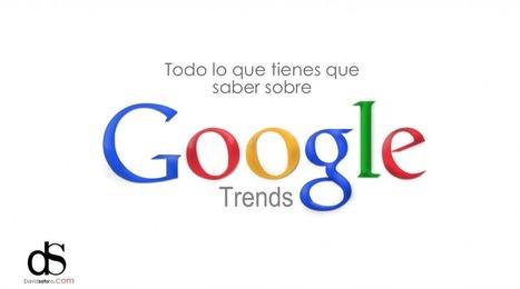 Google Trends: La guía más completa (actualizado) | David Soto | Herramientas Web 2.0 para docentes | Scoop.it