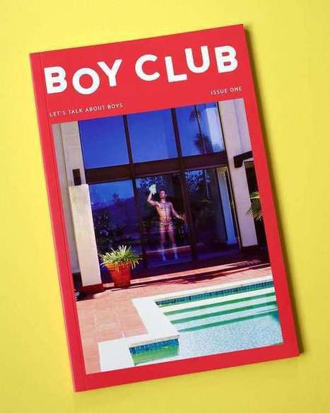 Meet 'Boy Club', a Silly New Take on the Gay Magazine | LGBT Online Media, Marketing and Advertising | Scoop.it